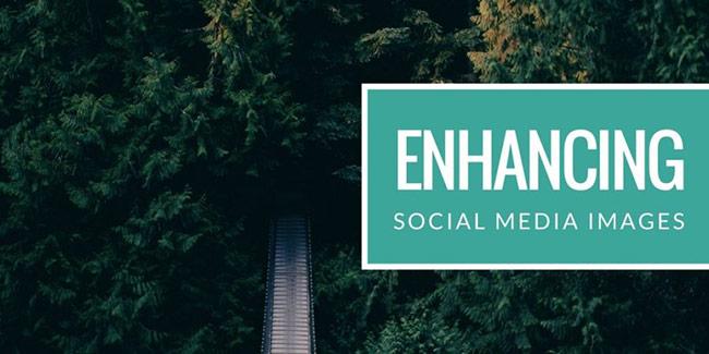 11 mẹo thiết kế đơn giản để tăng cường hình ảnh trên mạng xã hội